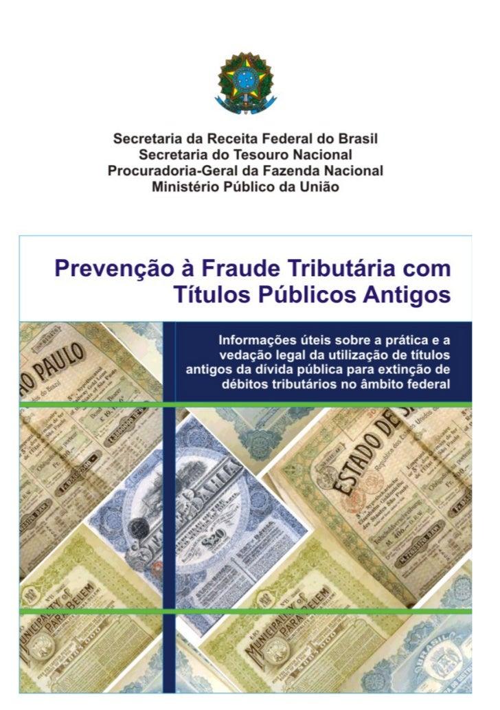 Fraudes Tributárias – Títulos Públicos Antigos                              Apresentação      Nos últimos anos, tornou-se ...
