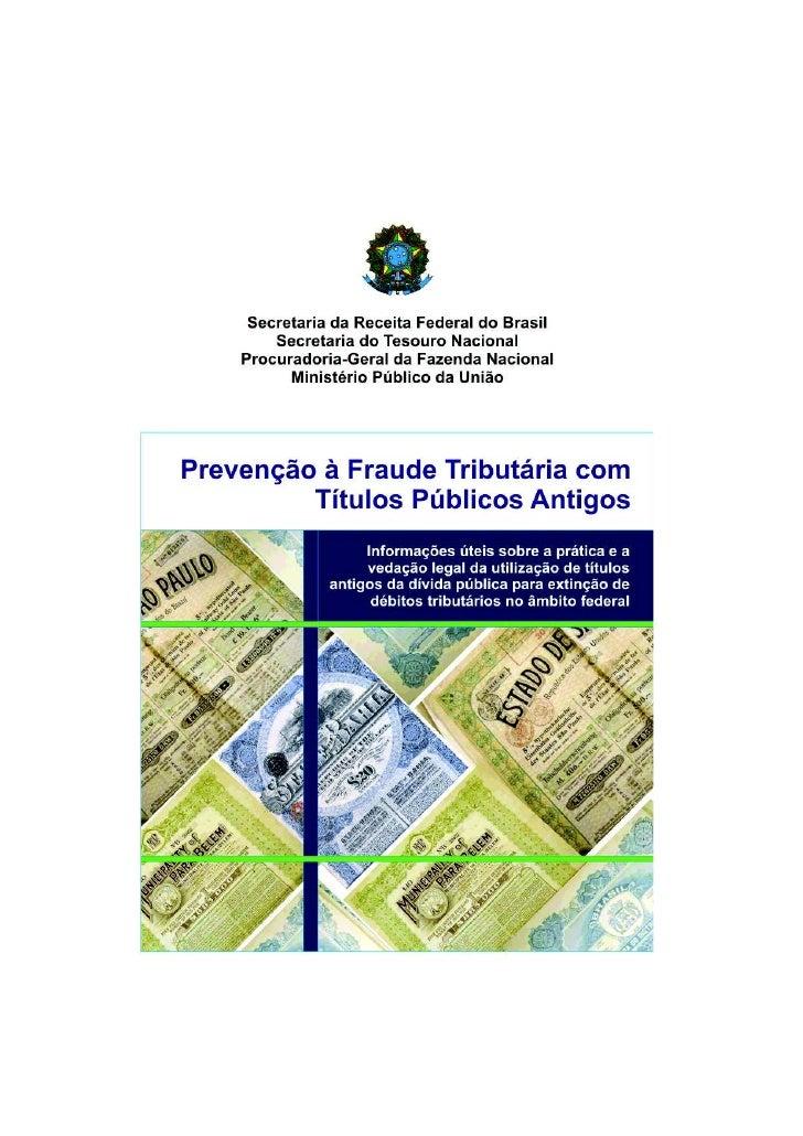 Fraudes Tributárias ‒ Títulos Públicos Antigos                              Apresentação      Nos últimos anos, tornou-se ...