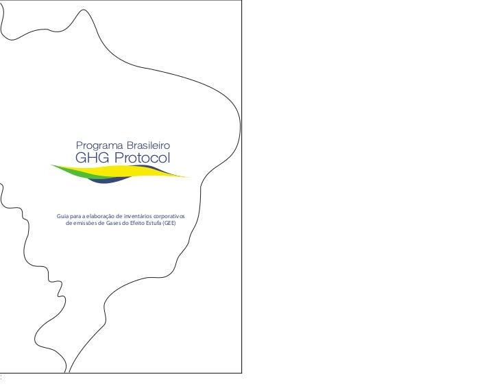 Programa Brasileiro        GHG Protocol   Guia para a elaboração de inventários corporativos    de emissões de Gases do Ef...