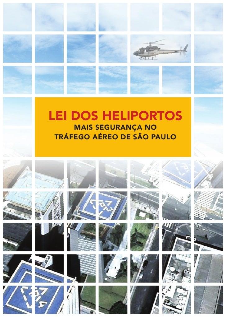 LEI DOS HELIPORTOS    MAIS SEGURANÇA NOTRÁFEGO AÉREO DE SÃO PAULO