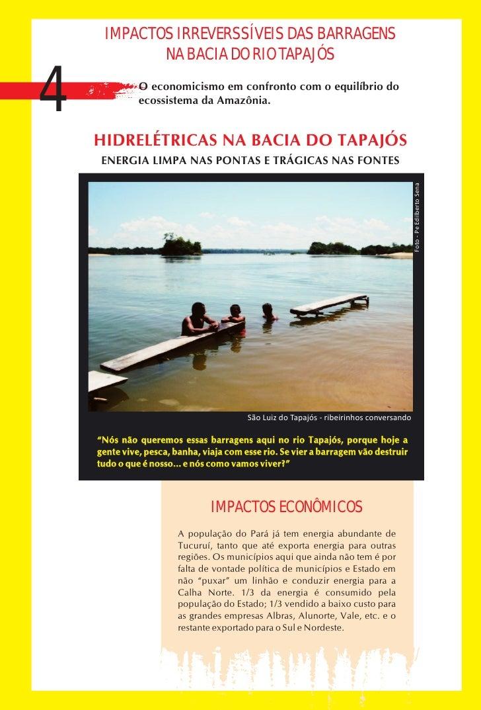 IMPACTOS IRREVERSSÍVEIS DAS BARRAGENS             NA BACIA DO RIO TAPAJÓS   4             O economicismo em confronto com ...