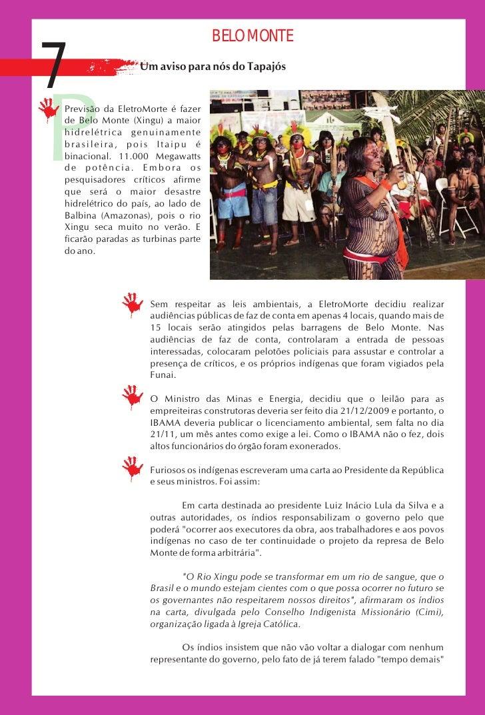 BELO MONTE  7                     Um aviso para nós do Tapajós     P     Previsão da EletroMorte é fazer     de Belo Monte...