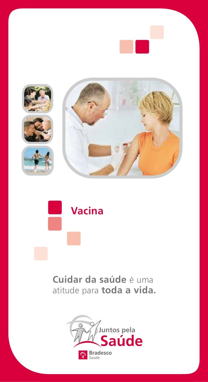 VacinaCuidar da saúde é umaatitude para toda a vida.