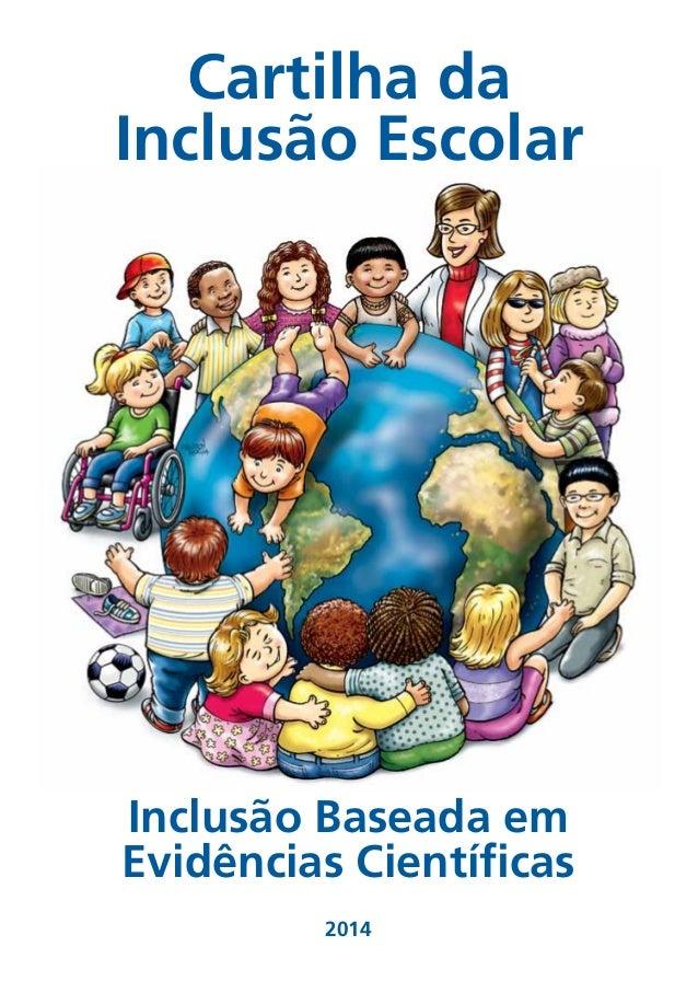 1 Cartilha da Inclusão Escolar Inclusão Baseada em Evidências Científicas 2014