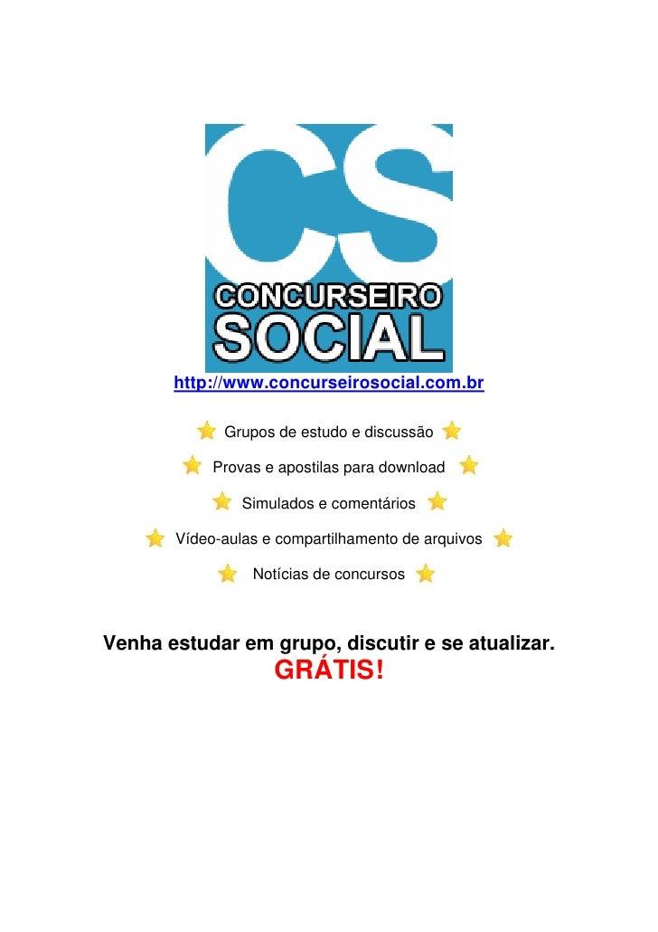 http://www.concurseirosocial.com.br             Grupos de estudo e discussão            Provas e apostilas para download  ...