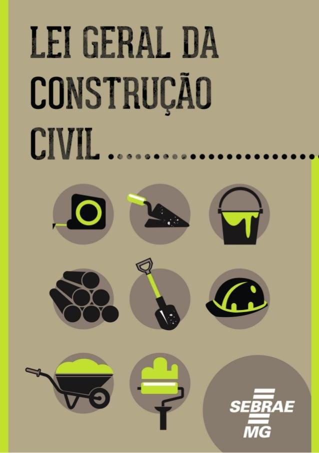Lei Geral da Construção Civil Sumário 1. Lei Complementar 123 de 14.12.2006.................................................
