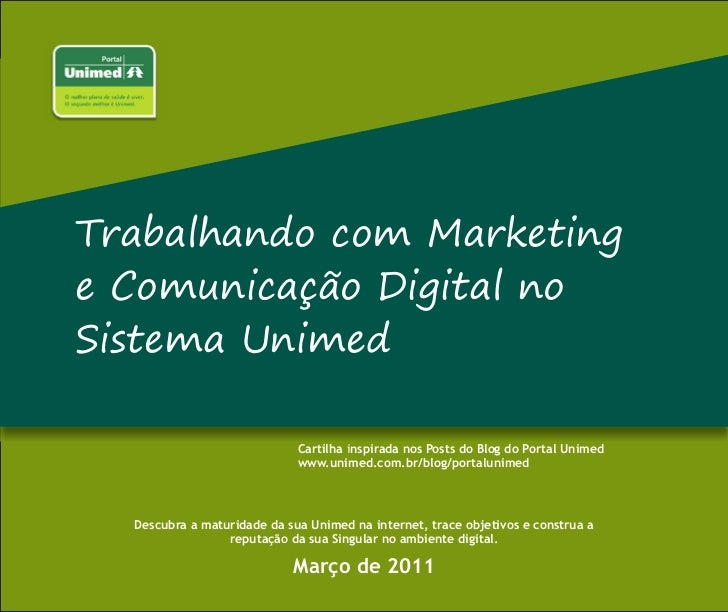Trabalhando com Marketinge Comunicação Digital noSistema Unimed                             Cartilha inspirada nos Posts d...