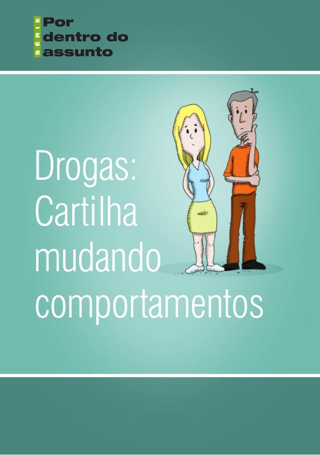 Drogas:Cartilhamudandocomportamentos