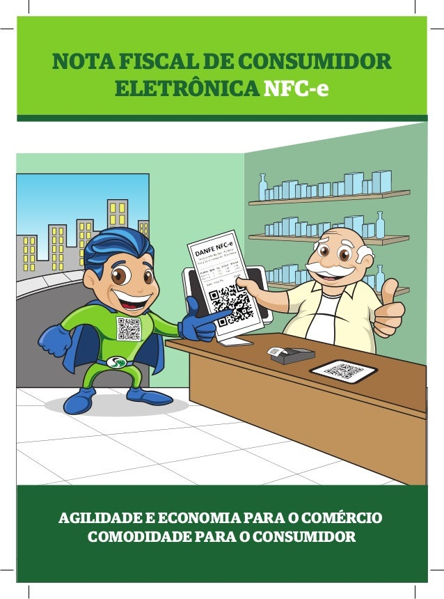 SEFAZ NOTA FISCAL DE CONSUMIDOR ELETRÔNICA NFC-e AGILIDADE E ECONOMIA PARA O COMÉRCIO COMODIDADE PARA O CONSUMIDOR