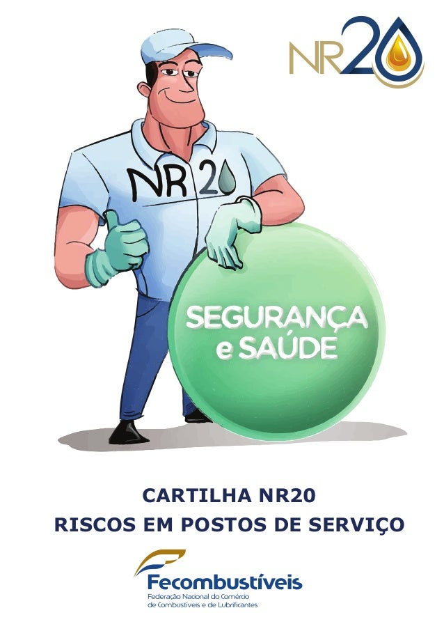 CARTILHA NR20 – RISCOS EM POSTOS DE SERVIÇO CARTILHA NR20 RISCOS EM POSTOS DE SERVIÇO