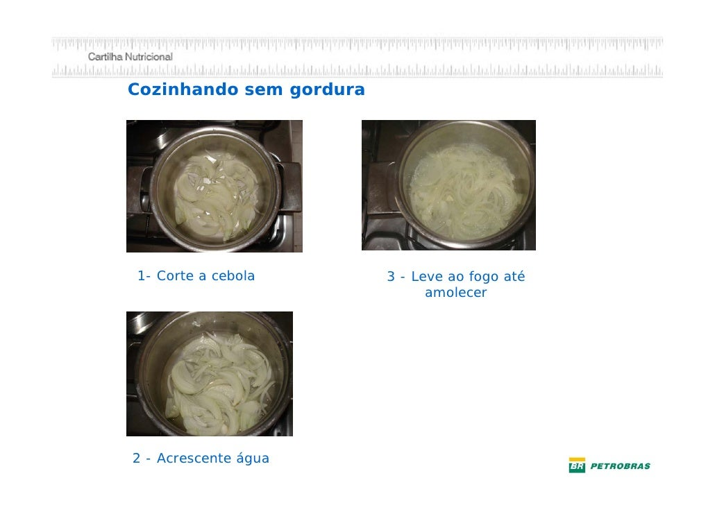 Enriquecendo o dia-a-diaCozinhe o macarrão ou arroz com verduras     Ex.: cenoura, chuchu,     vagem, brócolis,           ...