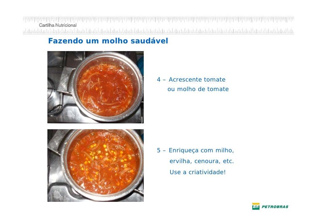 Peixe ao forno                 Use apenas sal (de preferência                 sal grosso).                 Coloque no forn...