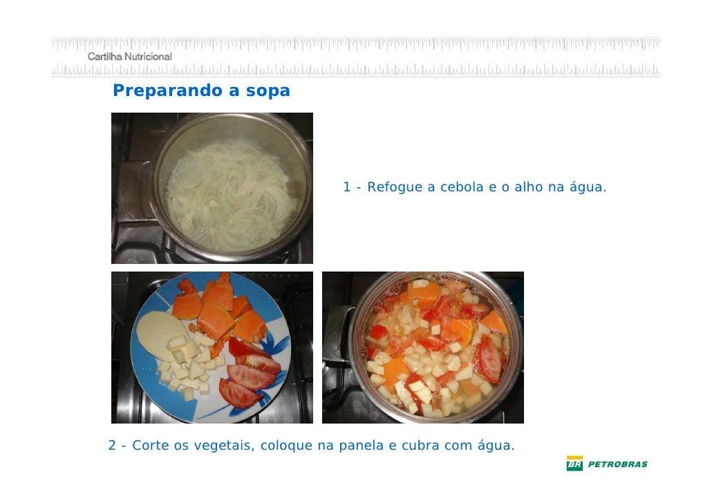 Opções para variar a sopa              Ricota, tofu            (queijo da soja)                   Feijão, ervilha,        ...