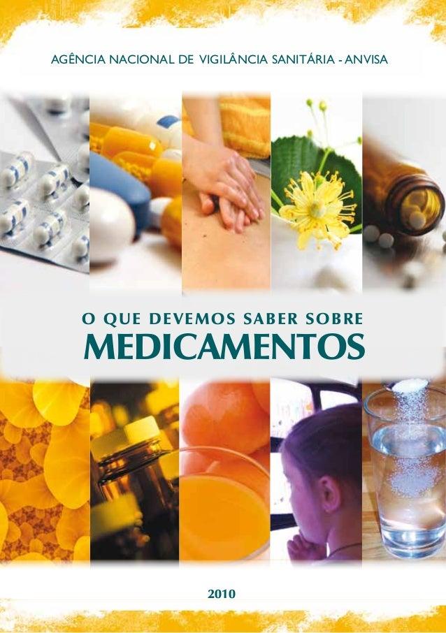 agência nacional de vigilância sanitária - anvisa  O que devemos saber sobre  MEDICAMENTOS  2010