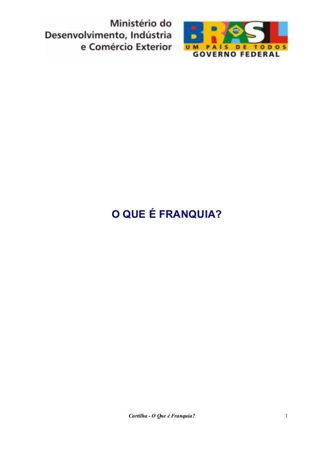 Fórum Setorial de Franquia  O QUE É FRANQUIA?  Cartilha - O Que é Franquia?  1