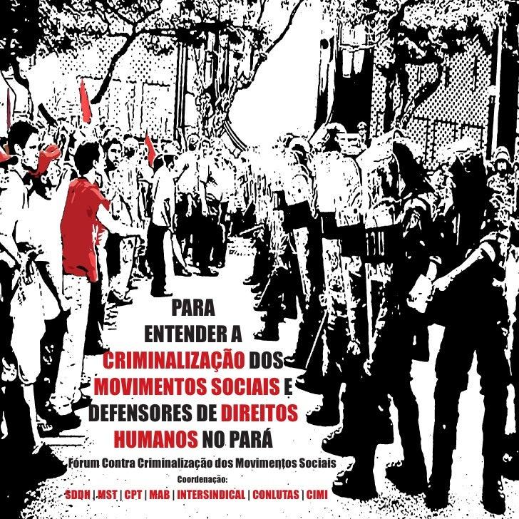 PARA           ENTENDER A      CRIMINALIZAÇÃO DOS     MOVIMENTOS SOCIAIS E     DEFENSORES DE DIREITOS        HUMANOS NO PA...