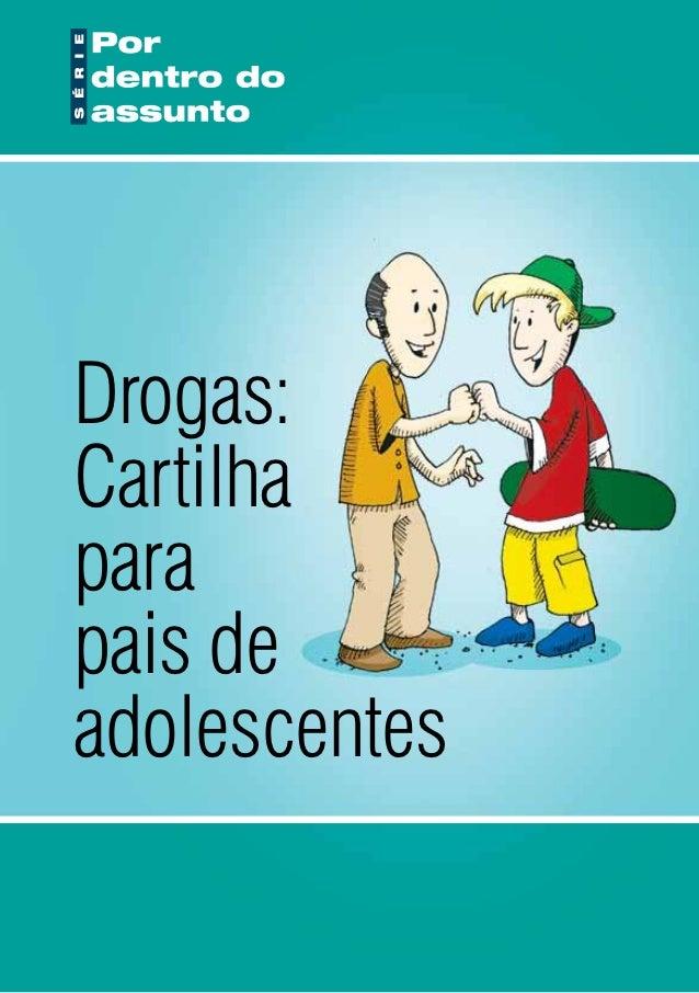Drogas:Cartilhaparapais deadolescentes