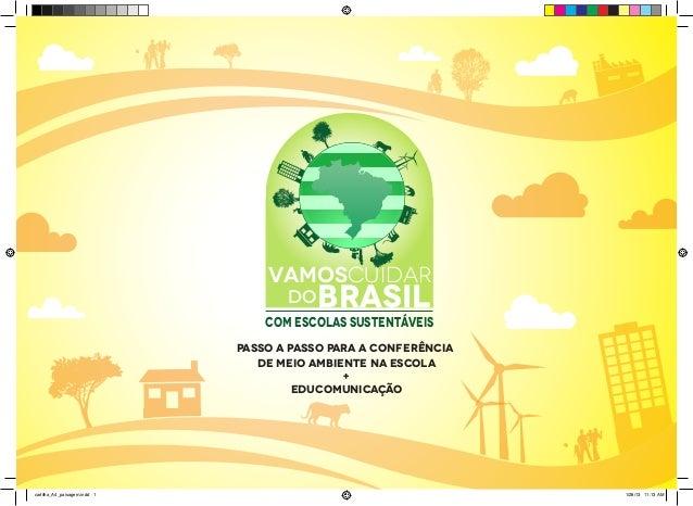 VAMOSCUIDAR DO  BRASIL  Com escolas sustentáveis PASSO A PASSO PARA A CONFERÊNCIA DE MEIO AMBIENTE NA ESCOLA + educomunica...