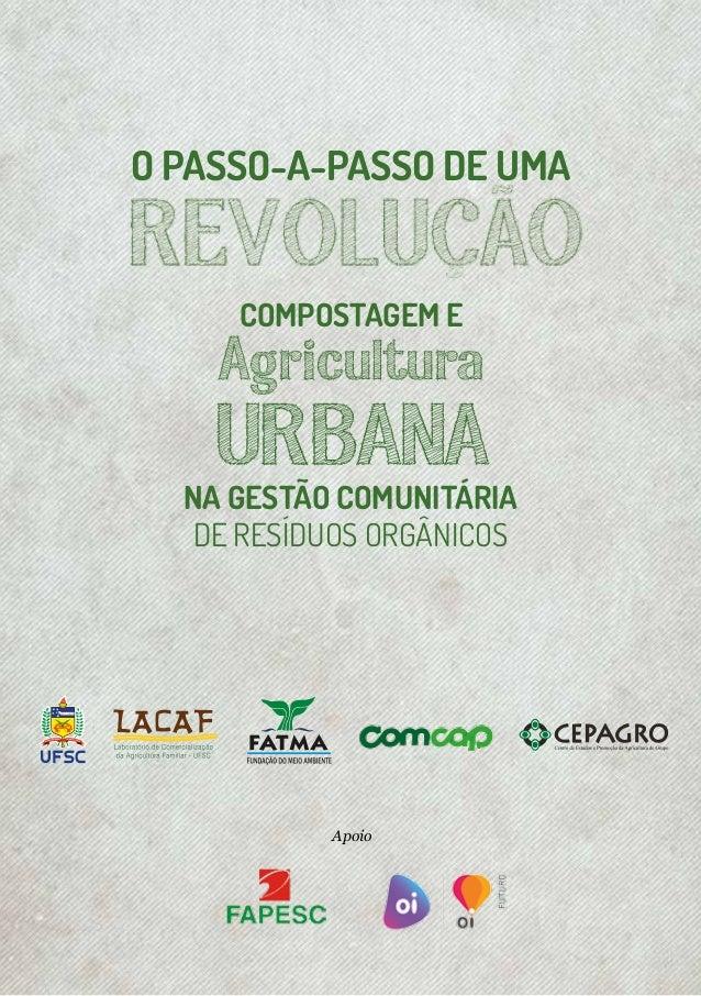 O passo-a-passo de uma Revolução – compostagem e agricultura urbana na gestão comunitária de resíduos orgânicos Slide 3