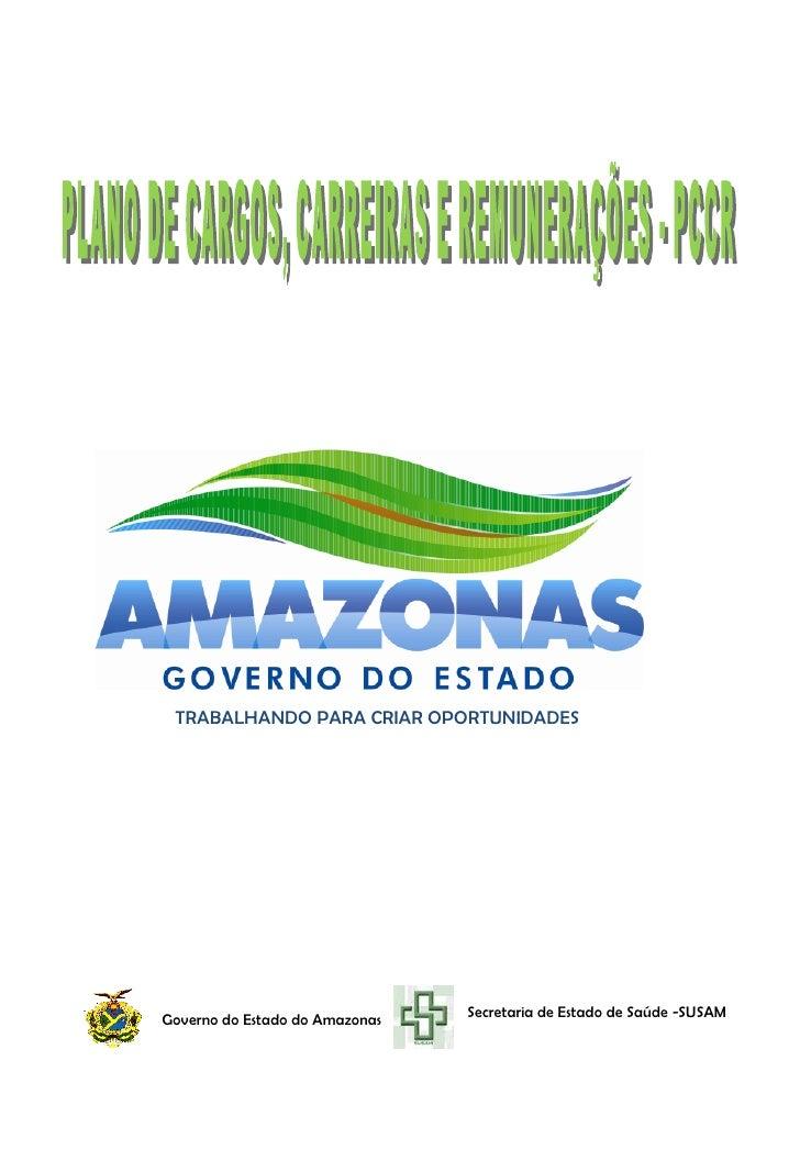 TRABALHANDO PARA CRIAR OPORTUNIDADESGoverno do Estado do Amazonas   Secretaria de Estado de Saúde -SUSAM
