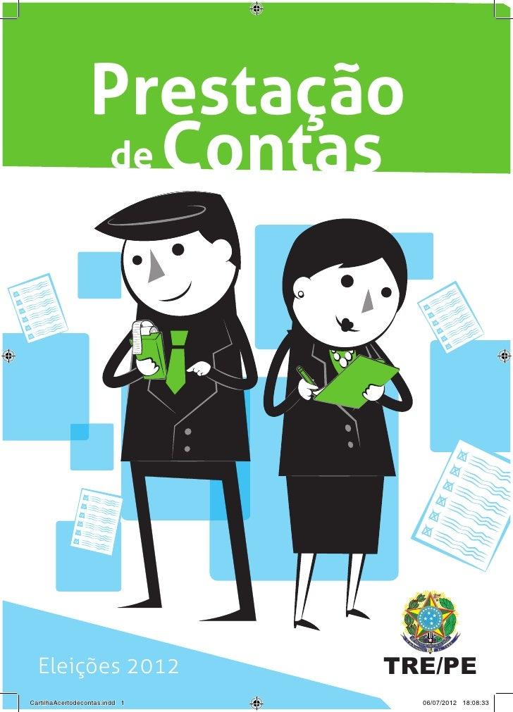 Prestação                  de Contas  Eleições 2012                 TRE/PECartilhaAcertodecontas.indd 1     06/07/2012 18:...