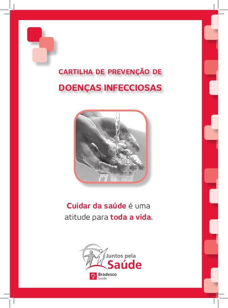 Cartilha de Prevenção dedoenças infeCCiosas  Cuidar da saúde é uma atitude para toda a vida.