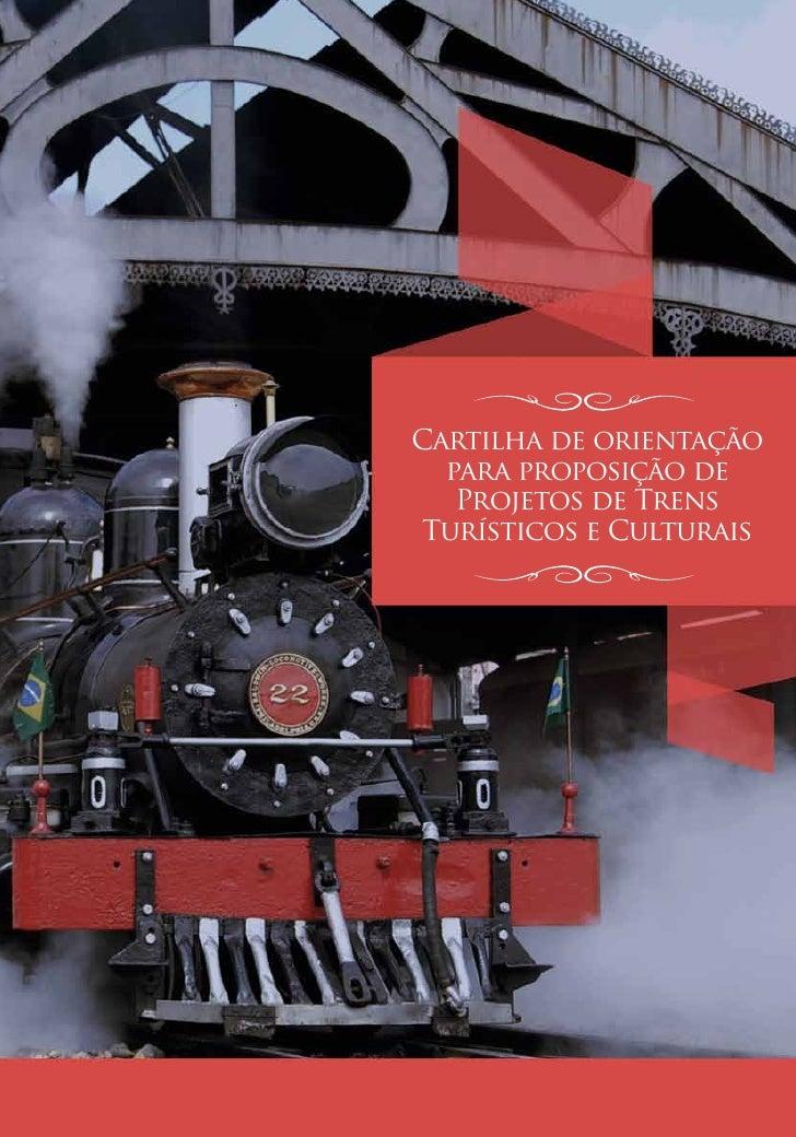 Cartilha de orientação   para proposição de    Projetos de Trens  Turísticos e Culturais