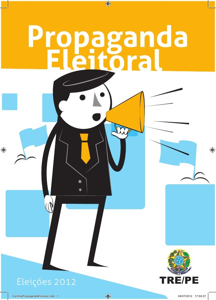 Propaganda           Eleitoral  Eleições 2012                      TRE/PECartilhaPropagandaEleitoral.indd 1     06/07/2012...