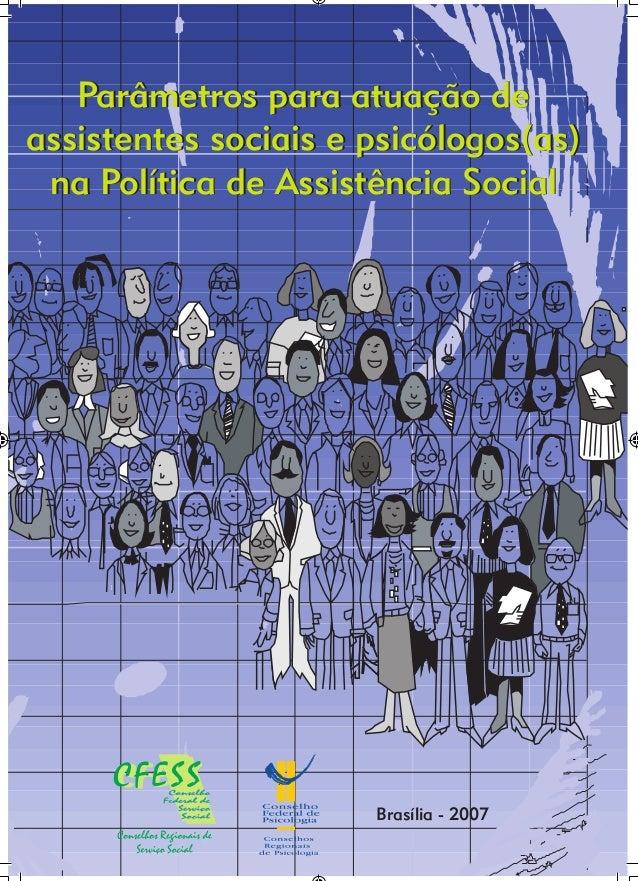 Parâmetros para atuação de assistentes sociais e psicólogos(as) na Política de Assistência Social Parâmetros para atuação ...
