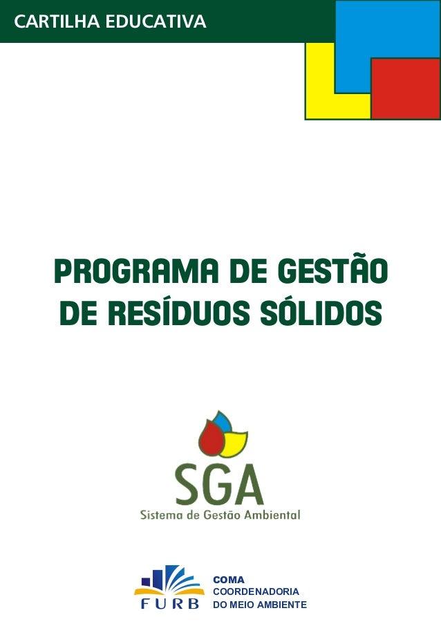 CARTILHA EDUCATIVA  PROGRAMA DE GESTÃO DE RESÍDUOS SÓLIDOS  COMA COORDENADORIA DO MEIO AMBIENTE