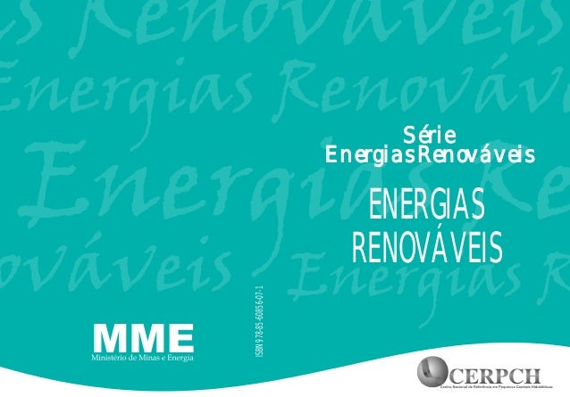 ISBN978-85-60856-07-1 Série Energias Renováveis Série Energias Renováveis ENERGIAS RENOVÁVEIS