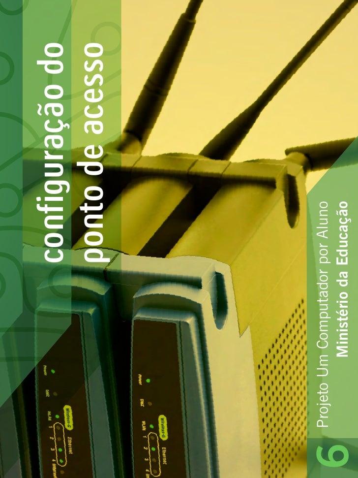configuração do                            ponto de acesso         Projeto Um Computador por Aluno 6             Ministéri...