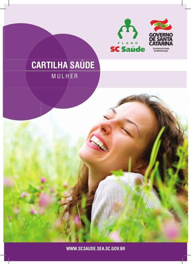 CARTILHA SAÚDE MULHER  WWW.SCSAUDE.SEA.SC.GOV.BR  Secretaria de Estado da Administração