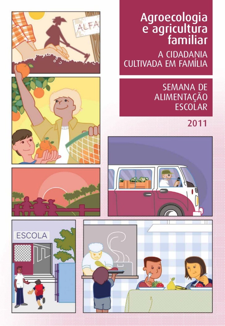 Agroecologia        1   e agricultura        familiar        A CIDADANIACULTIVADA EM FAMÍLIA         SEMANA DE       ALIME...
