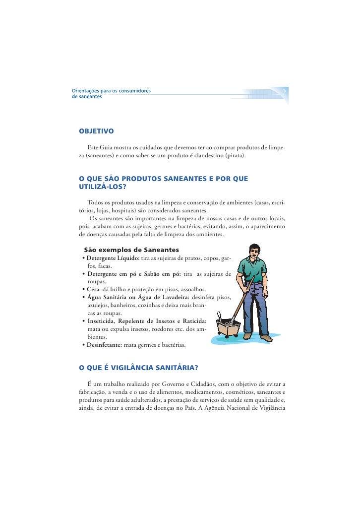 4     Sanitária (Anvisa) é o Órgão do Ministério da Saúde que faz as regras para fabricação e comércio de saneantes e fisc...