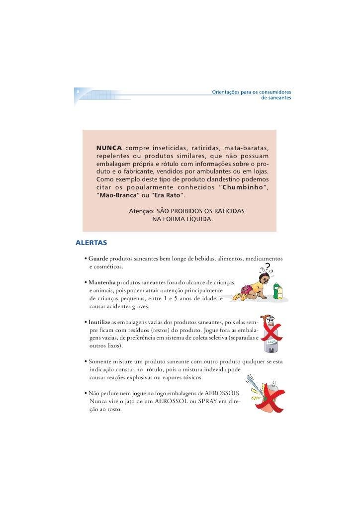 9        • Utensílios domésticos (copos, xícaras, colheres) só podem ser utilizados como      medida para produtos saneant...