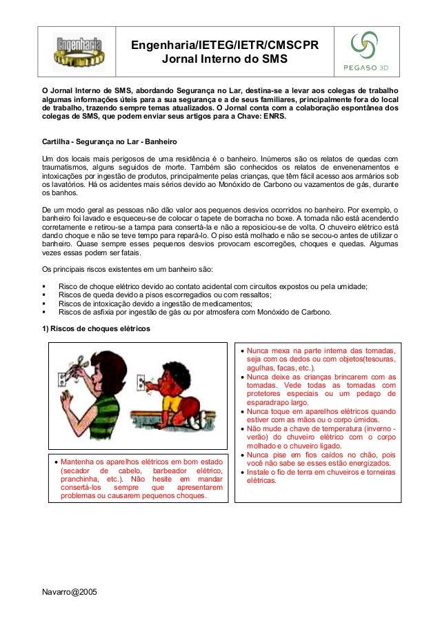 Engenharia/IETEG/IETR/CMSCPR Jornal Interno do SMS O Jornal Interno de SMS, abordando Segurança no Lar, destina-se a levar...
