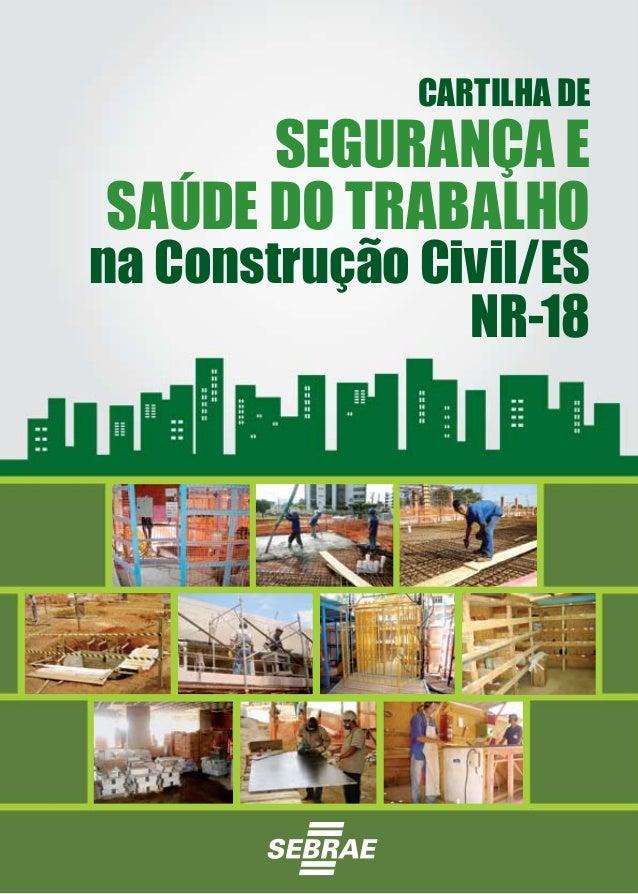 dd3645a5a0b48 CARTILHA DE SEGURANÇA E SAÚDE DO TRABALHO na Construção Civil ES NR-18 ...
