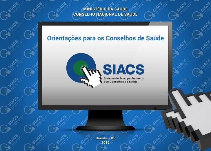 MINISTÉRIO DA SAÚDE        CONSELHO NACIONAL DE SAÚDEOrientações para os Conselhos de Saúde                 Brasília - DF ...