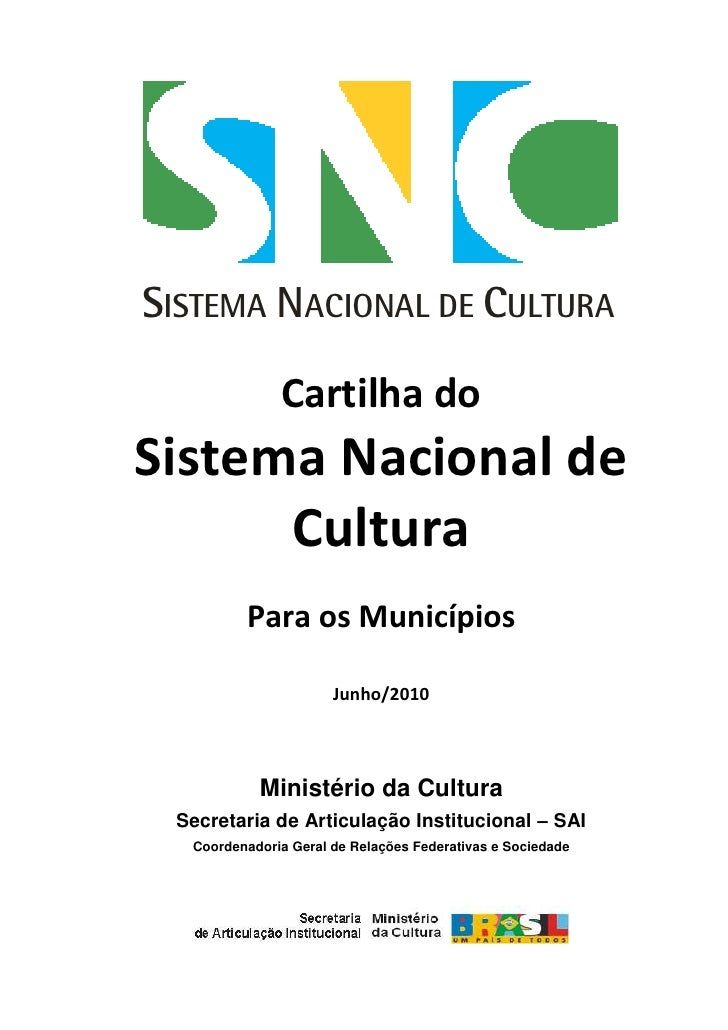 SISTEMA NACIONAL DE CULTURA                Cartilha do Sistema Nacional de       Cultura          Para os Municípios      ...