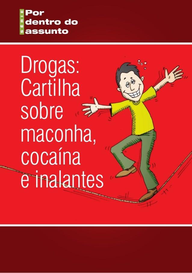 Drogas:Cartilhasobremaconha,cocaínae inalantes