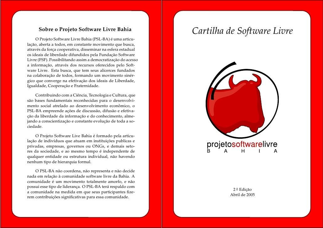 Sobre o Projeto Software Livre Bahia                     Cartilha de Software Livre      O Projeto Software Livre Bahia (P...
