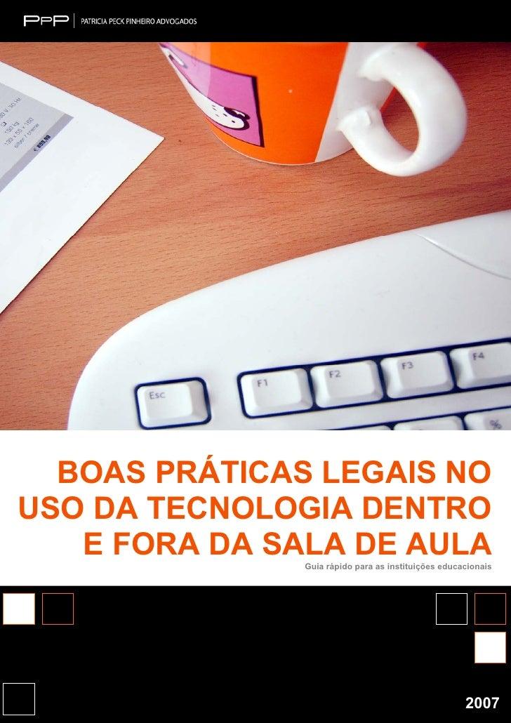 Dra. Patrícia Peck Pinheiro Dra. Cristina Moraes Sleiman       BOAS PRÁTICAS LEGAIS NO USO DA TECNOLOGIA DENTRO    E FORA ...