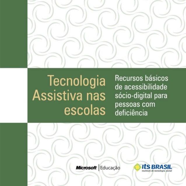 TECNOLOGIA    ASSISTIVA NAS    ESCOLAS>      Recursos básicos de       acessibilidade sócio-digital       para pessoas com...