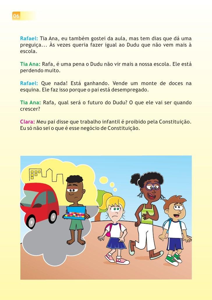 07A professora sorri e chama Clara e Rafael para conversar mais no pátioda escola:Tia Ana: Constituição é a principal lei ...