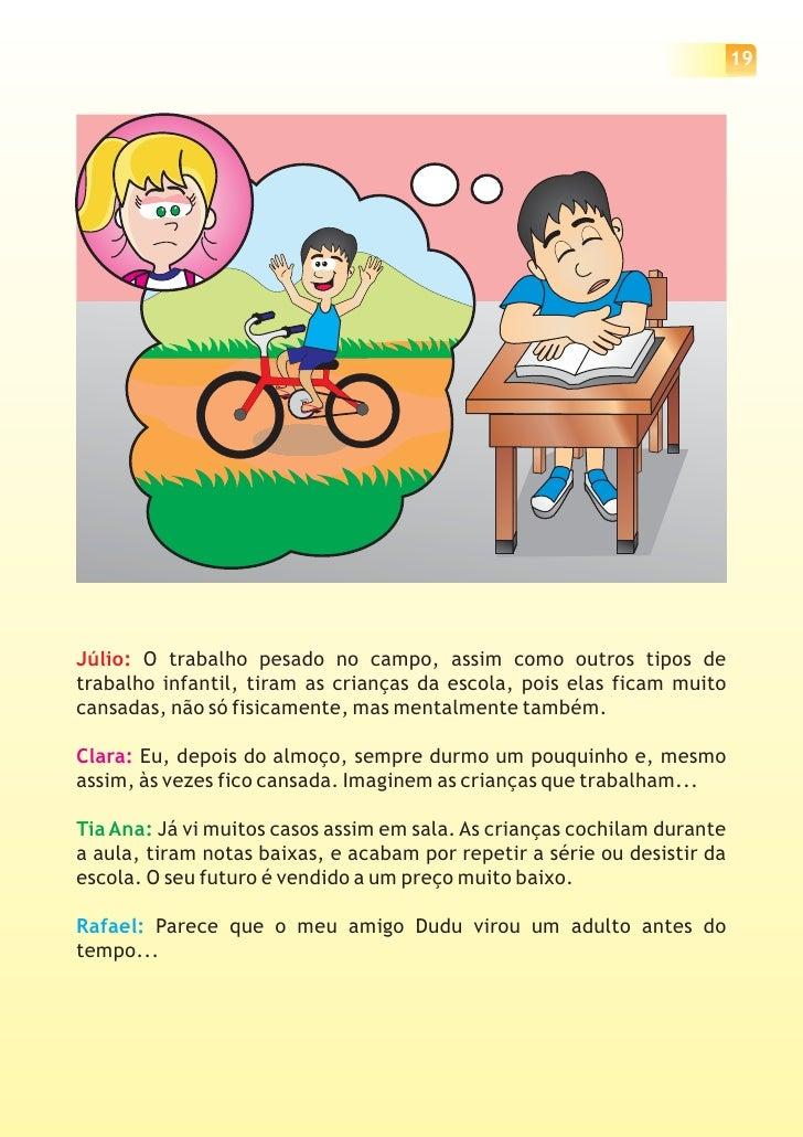 20     Júlio: Temos ainda casos de crianças e adolescentes que trabalham em     serviços domésticos. Elas recebem muito po...