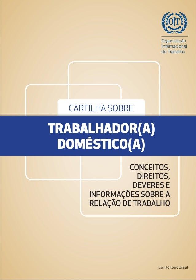 CONCEITOS, DIREITOS, DEVERES E INFORMAÇÕES SOBRE A RELAÇÃO DE TRABALHO CARTILHA SOBRE TRABALHADOR(A) DOMÉSTICO(A) Escritór...