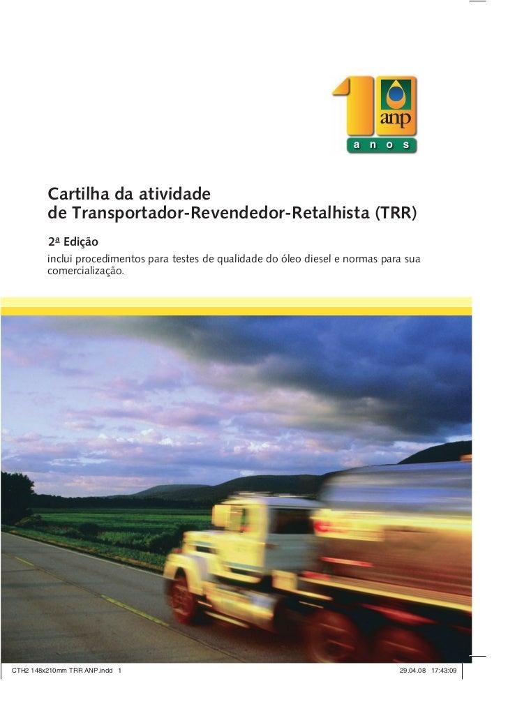 Cartilha da atividade         de Transportador-Revendedor-Retalhista (TRR)         2ª Edição         inclui procedimentos ...