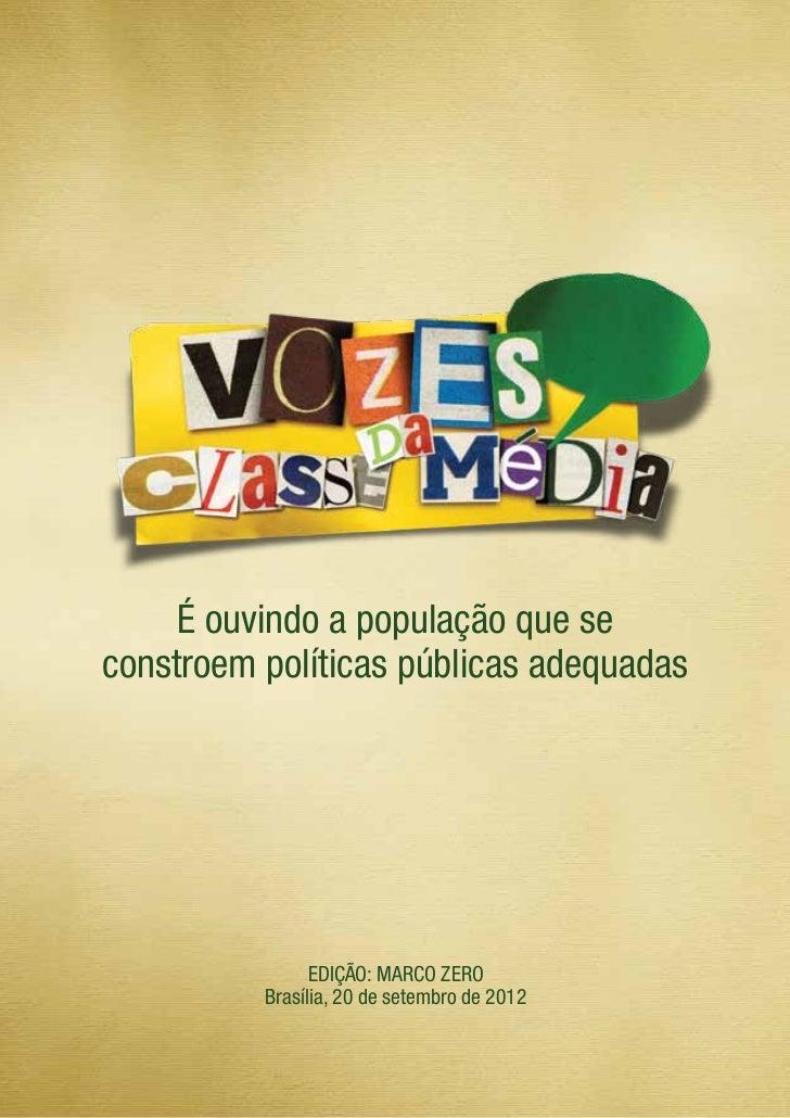 É ouvindo a população que seconstroem políticas públicas adequadas                Edição: Marco Zero          Brasília, 20...