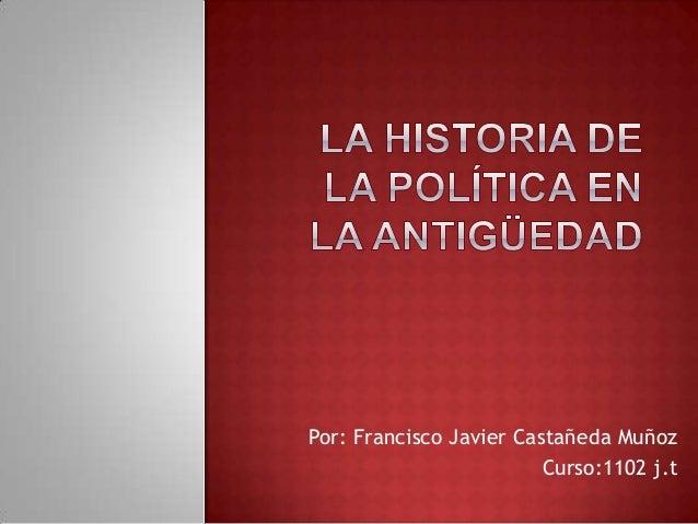 Por: Francisco Javier Castañeda MuñozCurso:1102 j.t